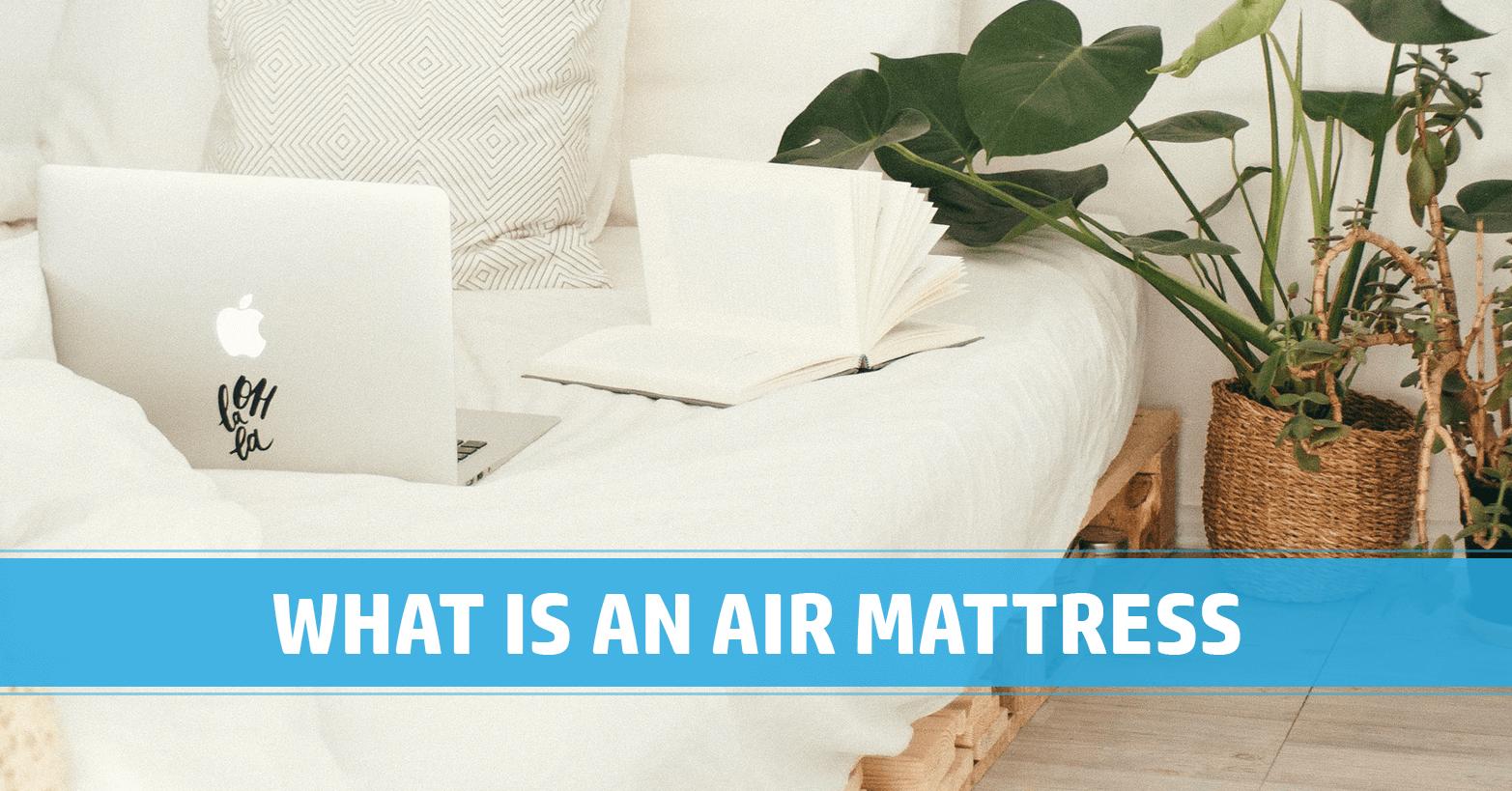 What is an Air Mattress?