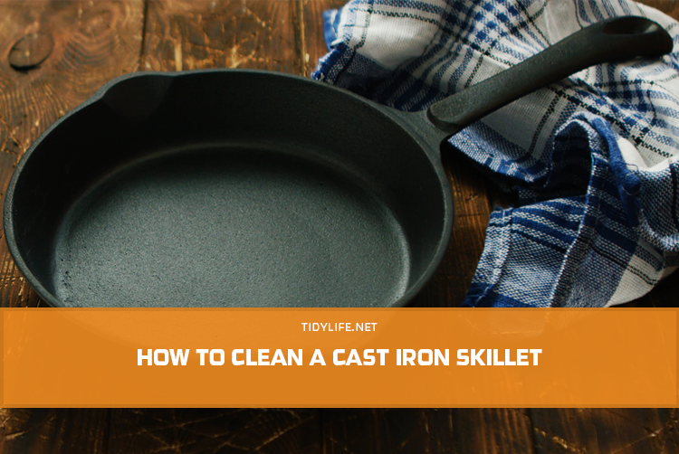 How to Clean a Cast Iron Skillet