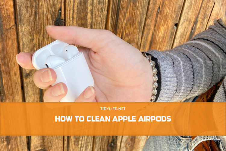 How to Clean Apple AirPods (Quick and Easy Guide)