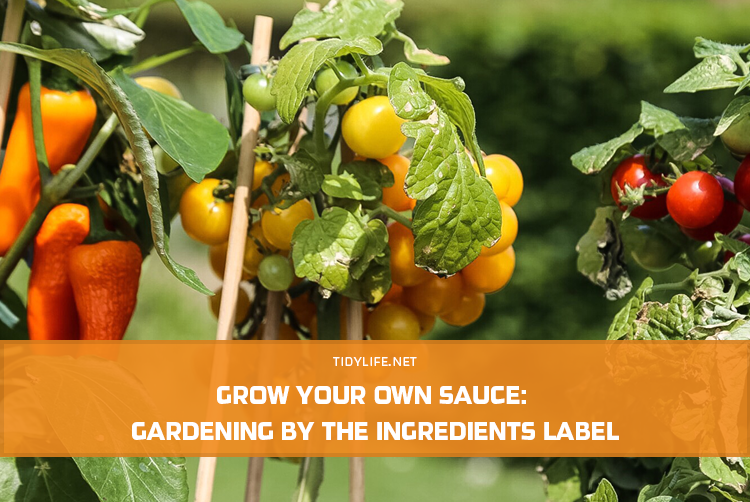 Grow Your Own Sauce: Gardening by the Ingredients Label