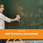 How to Clean a Chalkboard (Blackboard)