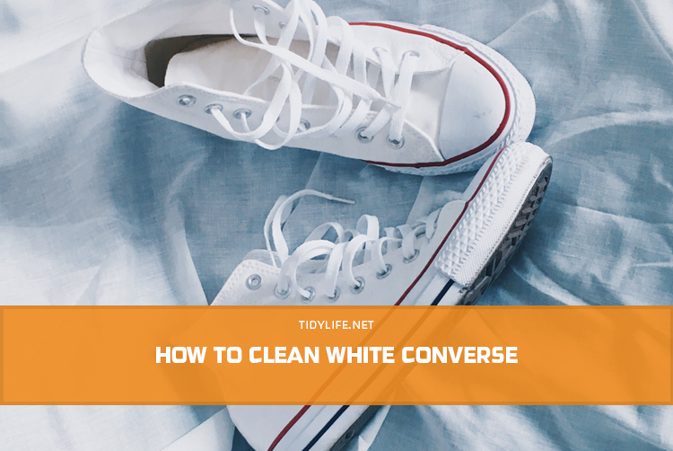 How to Clean White Converse Shoes & Remove Yellow Stains