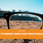 How to Remove Super Glue from Eyeglasses